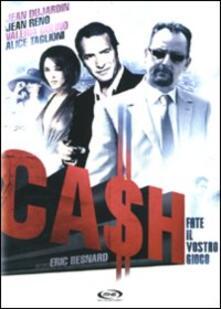 Cash di Eric Besnard - DVD