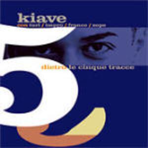Dietro le cinque tracce - CD Audio di Kiave