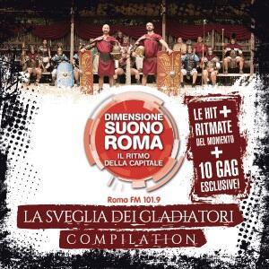 CD Dimensione Suono Roma. La sveglia dei gladiatori