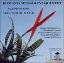 Happiness Has Your Name - CD Audio di Romano Mussolini