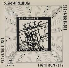 Eightrumpets - CD Audio di Roberto Coltellacci
