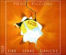 Fire Stars Dances (Colonna Sonora) - CD Audio di Piero Piccioni