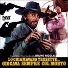 Lo Chiamavano Tresette Giocava Sempre Col Morto (Colonna sonora) - CD Audio di Bruno Nicolai