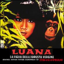 Luana, La Figlia Della Foresta Vergine (Colonna Sonora) - CD Audio di Stelvio Cipriani