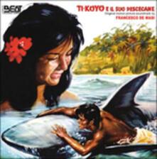 Ti-Koyo e Il Suo Pescecane (Colonna Sonora) - CD Audio