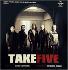 Take Five (Colonna sonora) - CD Audio di Giordano Corapi