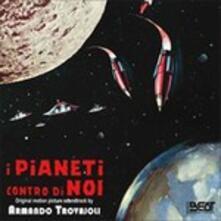 I Pianeti Contro di Noi (Colonna sonora) - CD Audio di Armando Trovajoli