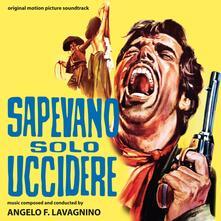Sapevano solo uccidere (Colonna Sonora) - CD Audio di Angelo Francesco Lavagnino