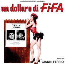 Un dollaro di fifa (Colonna sonora) - CD Audio di Gianni Ferrio