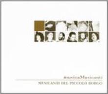 MusicaMusicanti - CD Audio di Musicanti del Piccolo Borgo