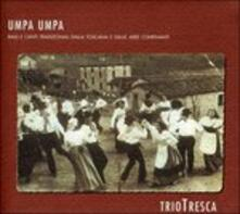 Umpa umpa - CD Audio di Trio Tresca