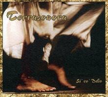 Si' vo' Ddio - CD Audio di Terrasonora