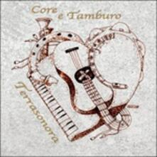 Core e tamburo - CD Audio di Terrasonora