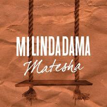 Matesha - CD Audio di Mi Linda Dama