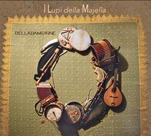 I lupi della Majella - CD Audio di Delladamonne