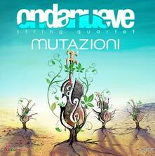 Mutazioni - CD Audio di Ondanueve String Quartet