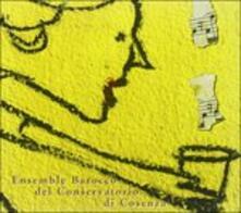 Ensemble Barocco del Conservatorio di Cosenza - CD Audio di Ensemble Barocco del Conservatorio di Cosenza