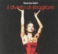 Il divieto di sbagliare - CD Audio di Eleonora Betti