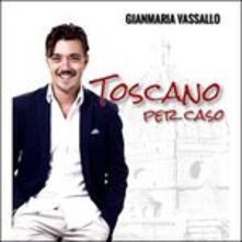 Toscano per caso - CD Audio di Gianmaria Vassallo