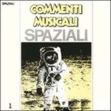 Commenti musicali: Spaziali vol.1 (140 gr.) - Vinile LP di Alfaluna