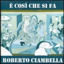 È così che si fa - CD Audio di Roberto Ciambella