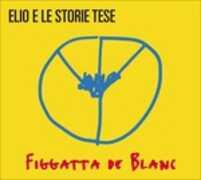 Vinile Figgatta de blanc Elio e le Storie Tese