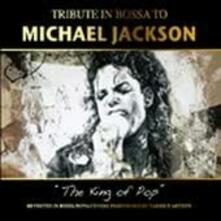 Tribute in Bossa to Michael Jackson - CD Audio