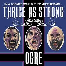 Thrice as Strong (Limited Edition) - Vinile LP di Ogre