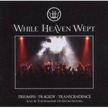 Triumph: Tragedy: Transcendence. Live at the Hammer of Doom Festival - CD Audio + DVD di While Heaven Wept