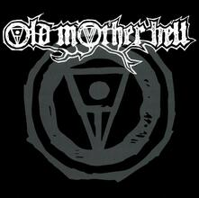 Old Mother Hell (Limited Edition) - Vinile LP di Old Mother Hell