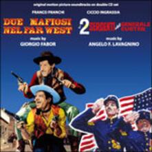Due mafiosi nel Far West - I 2 sergenti del generale Custer (Colonna sonora) - CD Audio di Angelo Francesco Lavagnino,Giorgio Fabor