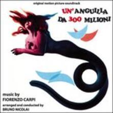 Un'anguilla da 300 milioni (Colonna Sonora) - CD Audio di Fiorenzo Carpi