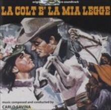 La Colt è la mia legge (Colonna sonora) - CD Audio di Carlo Savina