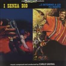 I Senza Dio. e Intorno a (Colonna sonora) - CD Audio di Carlo Savina