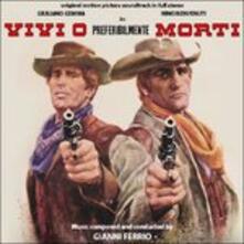 Vivi o preferibilmente morti (Colonna Sonora) - CD Audio di Gianni Ferrio