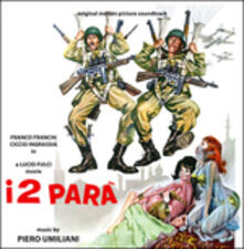I due Parà (Colonna Sonora) - CD Audio di Piero Umiliani