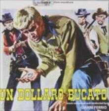 Un Dollaro Bucato (Colonna sonora) - CD Audio di Gianni Ferrio