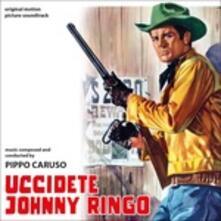 Uccidete Johnny Ringo (Colonna sonora) - CD Audio di Pippo Caruso