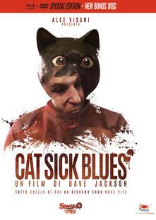 Cat Sick Blues. Special Edition (DVD + Blu-ray) di Dave Jackson - DVD + Blu-ray