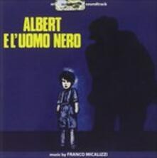 Albert e l'uomo nero (Colonna Sonora) - CD Audio di Franco Micalizzi