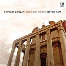 Opere per organo - CD Audio di Bernardo Pasquini