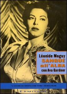 Sangue all'alba di Leonide Moguy - DVD