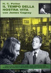 Il tempo della nostra vita di Henry C. Potter - DVD
