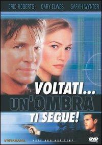 Voltati… Un'Ombra Ti Segue! (2000)