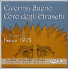 Coro degli Etruschi. Dal vivo Firenze 1975 - CD Audio di Caterina Bueno