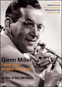 Glenn Miller. America's Musical Hero di Don McGlynn - DVD