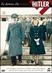 La donna che amava Hitler di Isabelle Clarke,Daniel Costelle - DVD