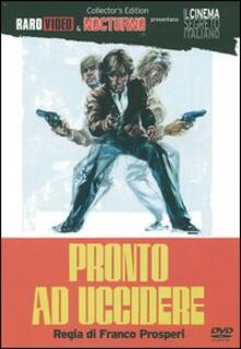 Pronto ad uccidere di Franco Prosperi - DVD