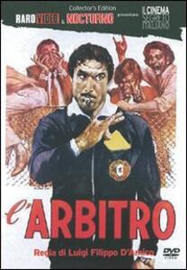 L' arbitro di Luigi Filippo D'Amico - DVD