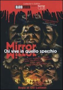 Mirror. Chi vive in quello specchio? di Ulli Lommel - DVD
